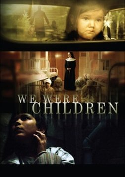 We Were Children - The Traumatic Legacy of Residential Schools
