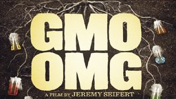 GMO OMG - The Global Impacts of Genetically Modified Foods