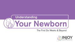 Understanding Your Newborn